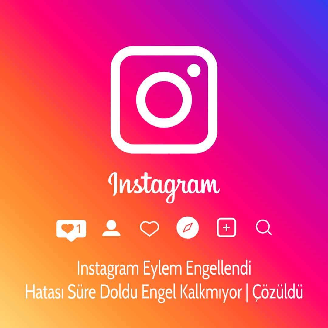 Instagram Eylem Engellendi Hatası Süre doldu Engel Kalkmıyor | Çözüldü